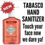 Tabasco Hand Sanitizer [Touch Your Face If You Dare]